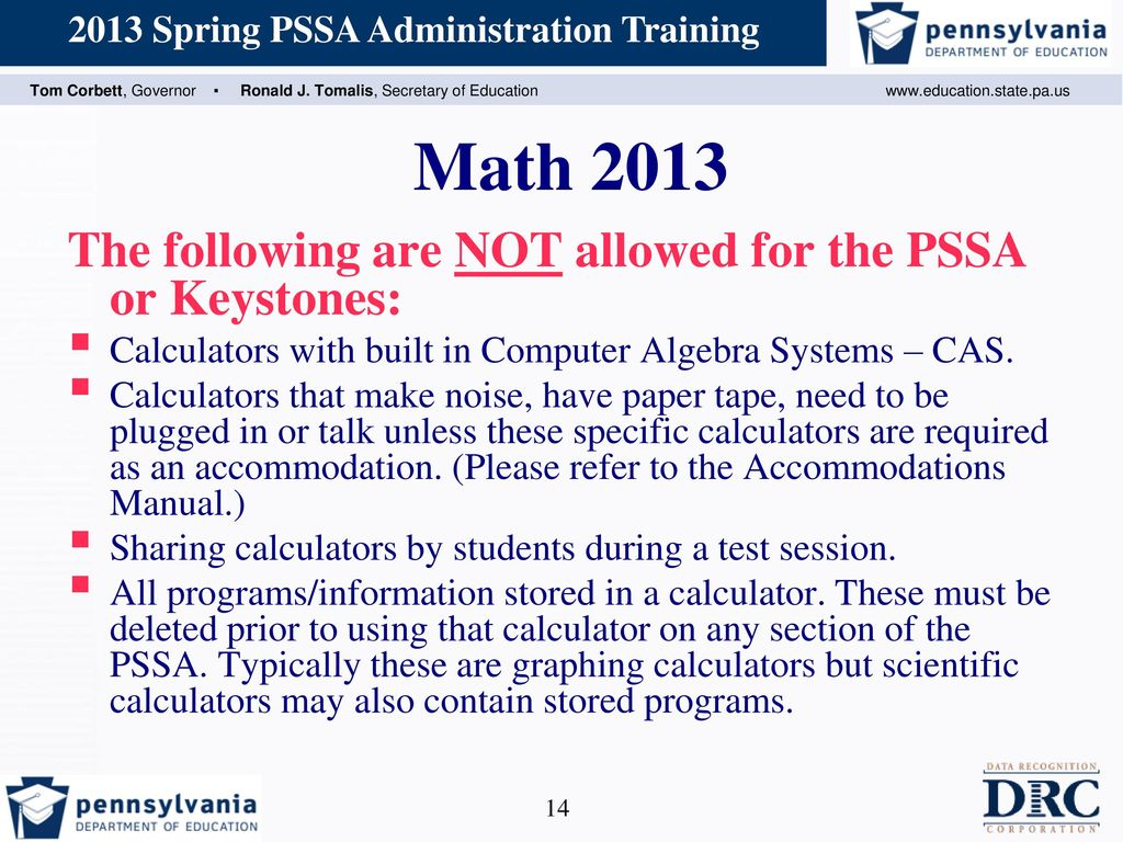 Math 2013 The following are NOT allowed for the PSSA or Keystones: