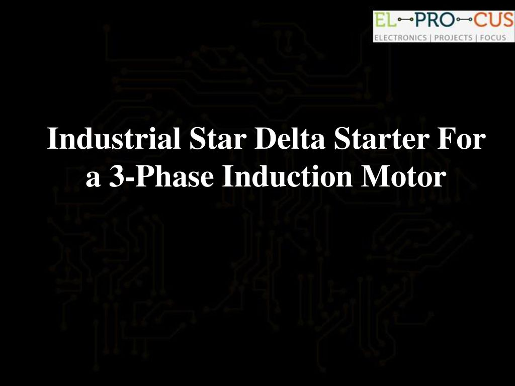 Industrial Star Delta Starter For A 3 Phase Induction Motor Ppt 1 Control Wiring Diagram