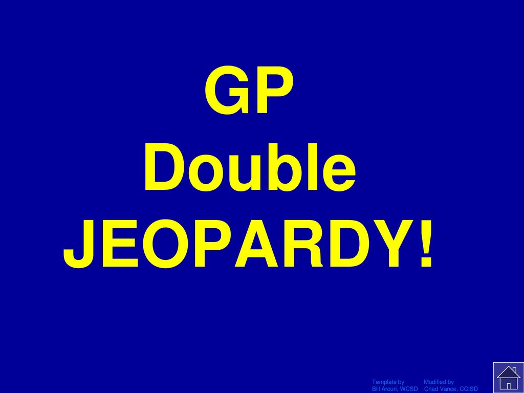 Gp double jeopardy click once to begin ppt download gp double jeopardy click once to begin maxwellsz