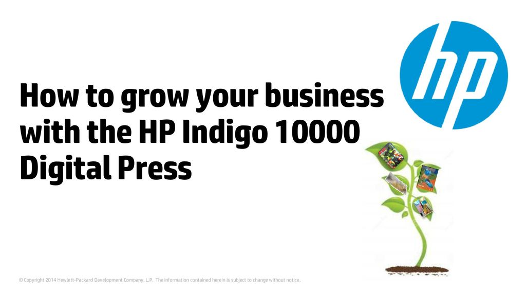 How to grow your business with the HP Indigo Digital Press - ppt