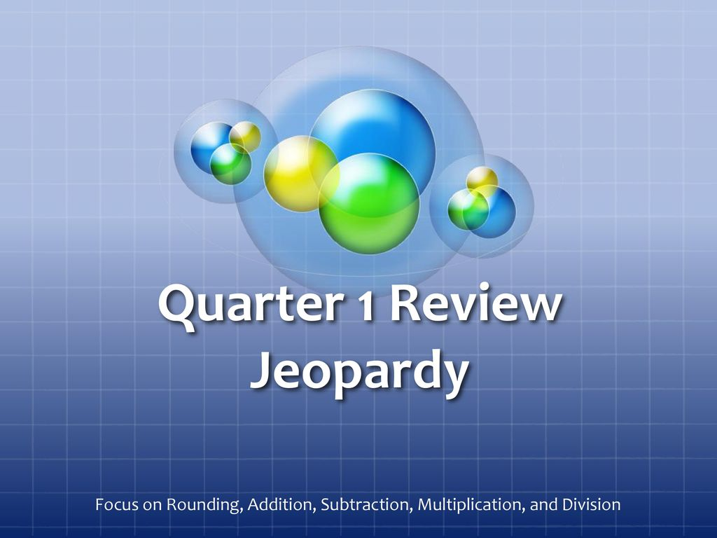 Quarter 1 Review Jeopardy - ppt download