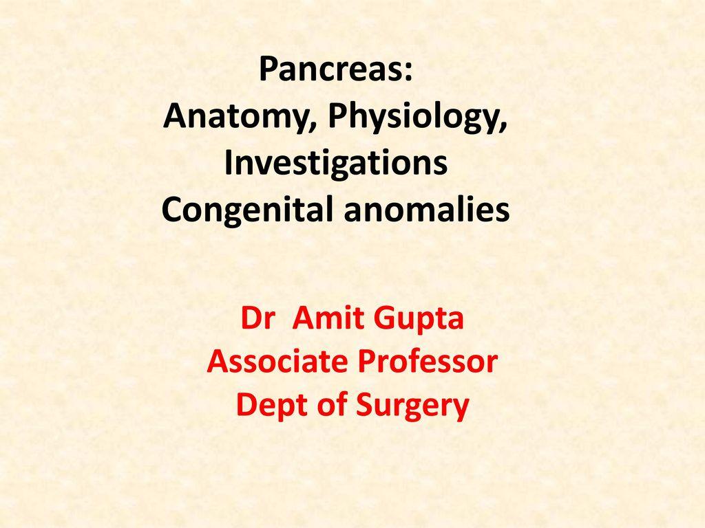 Pancreas: Anatomy, Physiology, Investigations Congenital anomalies ...