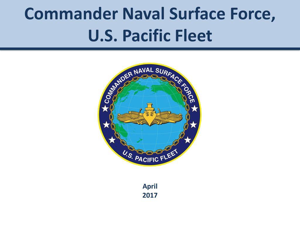 Commander Naval Surface Force, U S  Pacific Fleet - ppt download