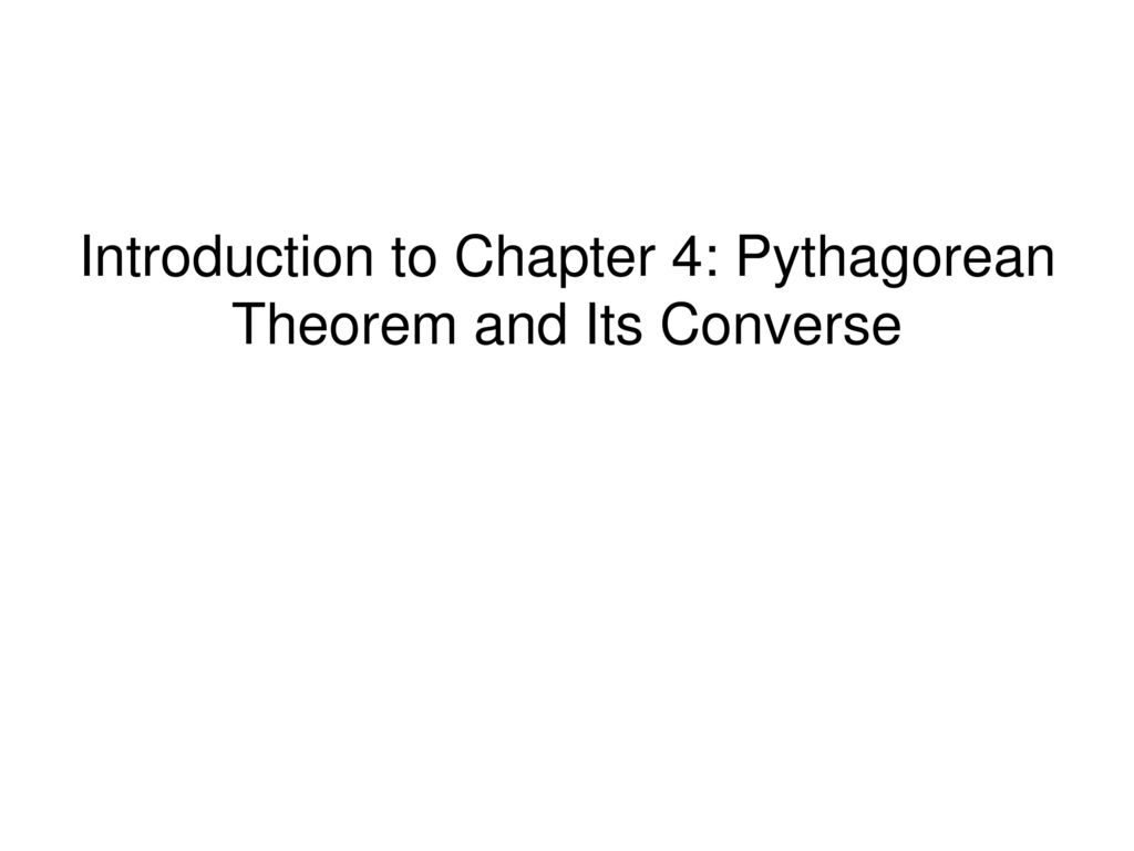 Introduction to Chapter 4: Pythagorean Theorem and Its Converse ...