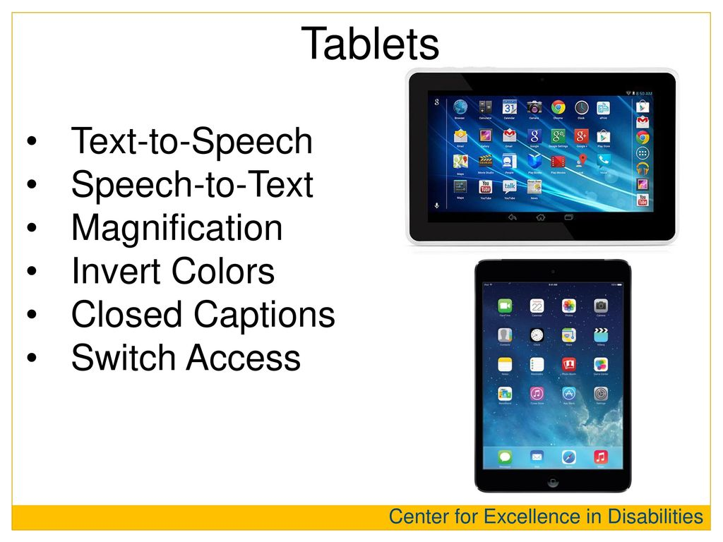 Tablets Text-to-Speech Speech-to-Text Magnification Invert Colors