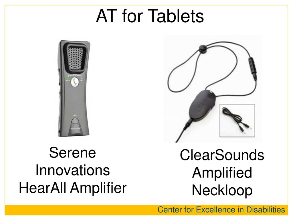 AT for Tablets Serene Innovations HearAll Amplifier