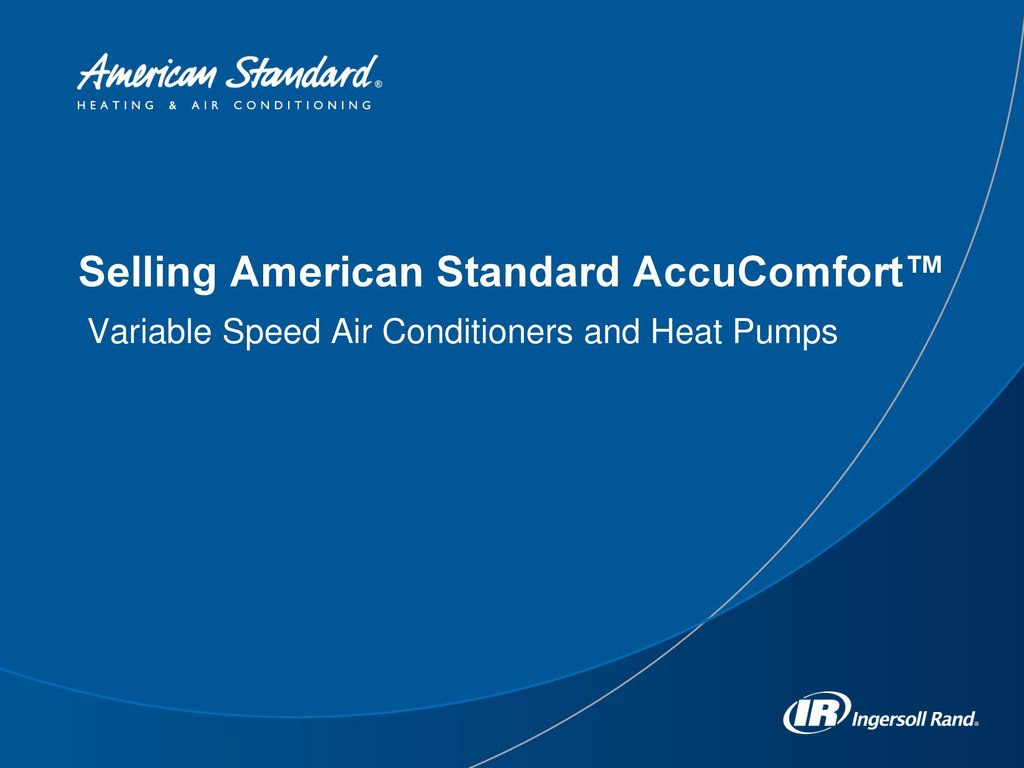 Selling American Standard AccuComfort™ - ppt download