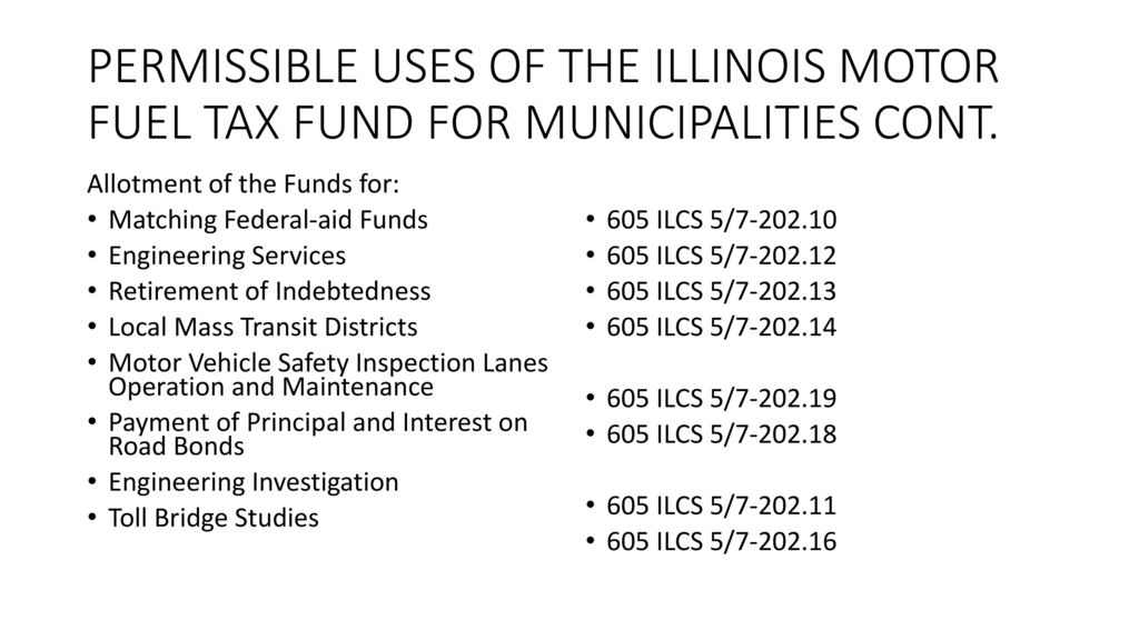 PERMISSIBLE USES OF THE ILLINOIS MOTOR FUEL TAX FUND FOR MUNICIPALITIES CONT.