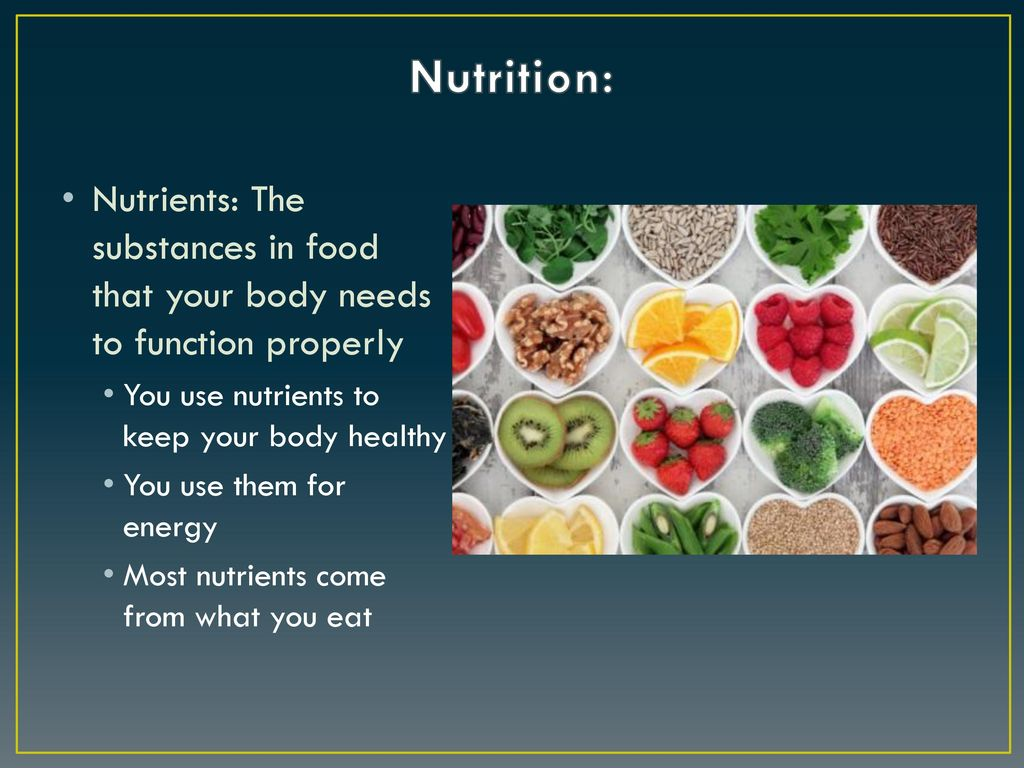 2 Nutrition Nutrients The Substances In Food That Your Body Needs