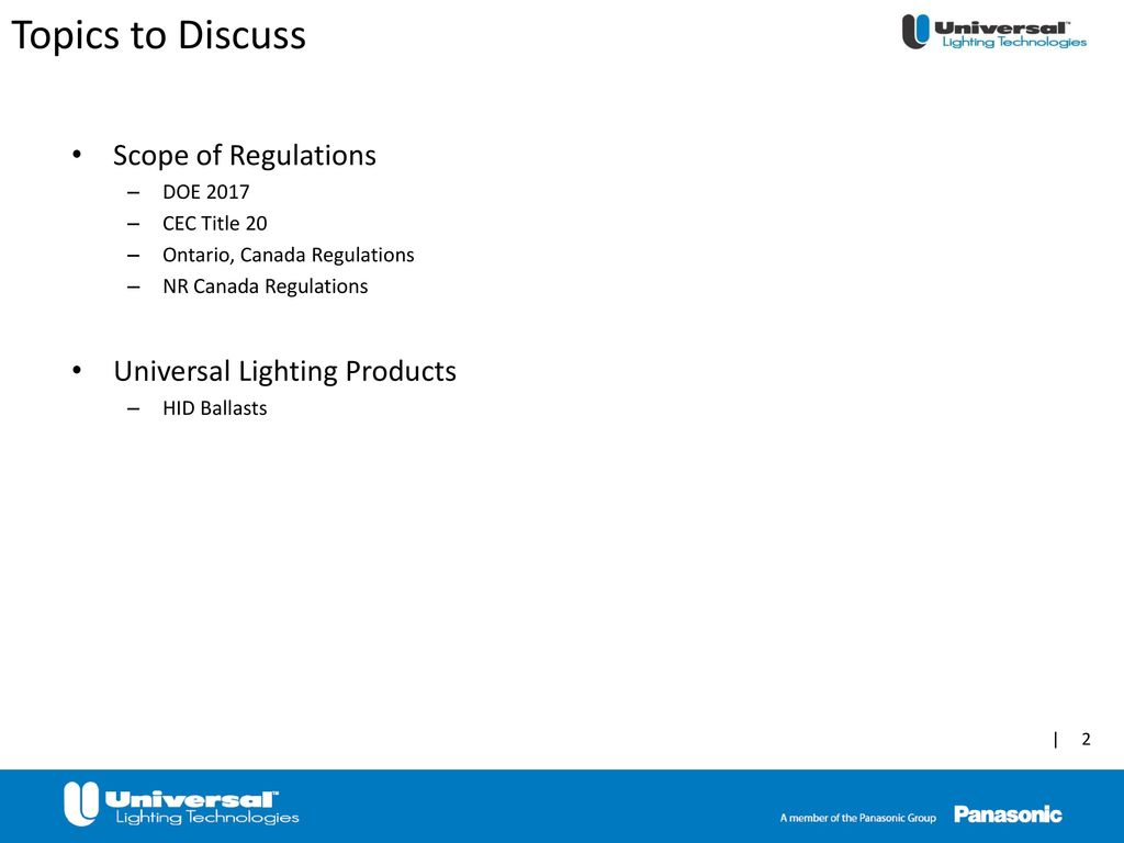 Topics to Discuss Scope of Regulations Universal Lighting Products  sc 1 st  SlidePlayer & Updated HID Ballast Efficiency Regulations - ppt download