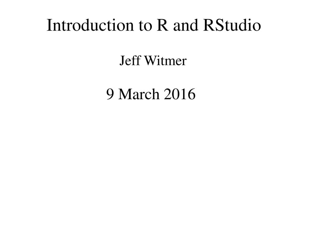 Introduction to R and RStudio - ppt download