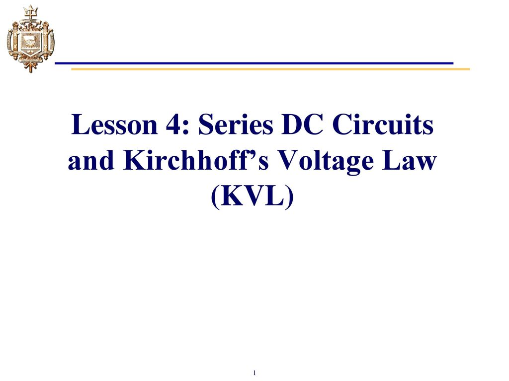 Lesson 4 Series Dc Circuits And Kirchhoffs Voltage Law Kvl Ppt In Parallel 1