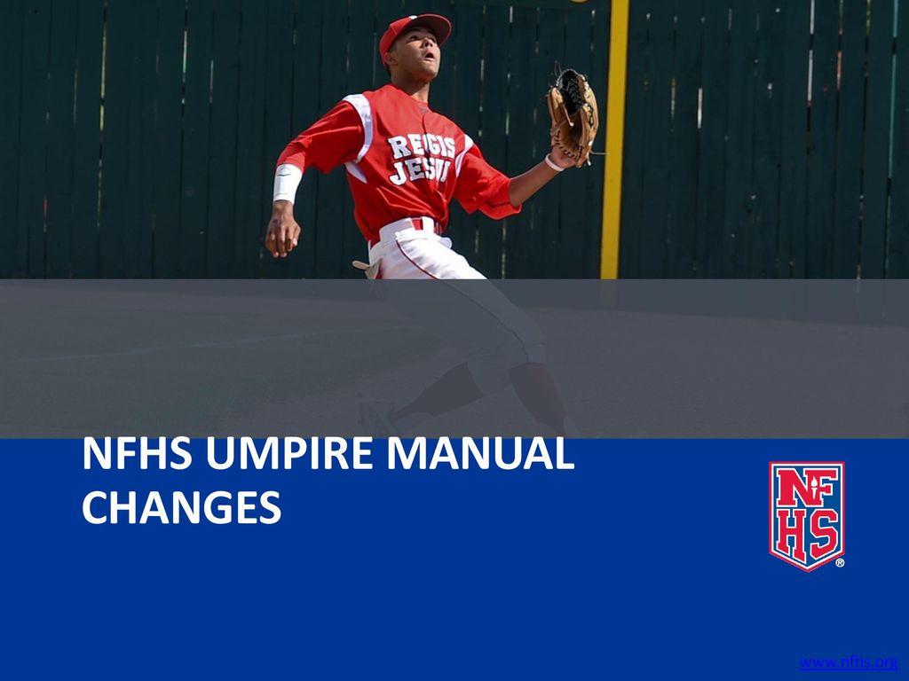 25 NFHS UMPIRE MANUAL CHANGES