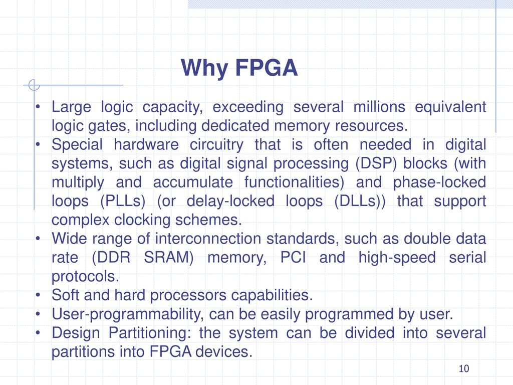 Programmable Logic Devices Ppt Download Microprocessor Dedicated Circuit Why Fpga Large Capacity Exceeding Several Millions Equivalent Gates Including Memory