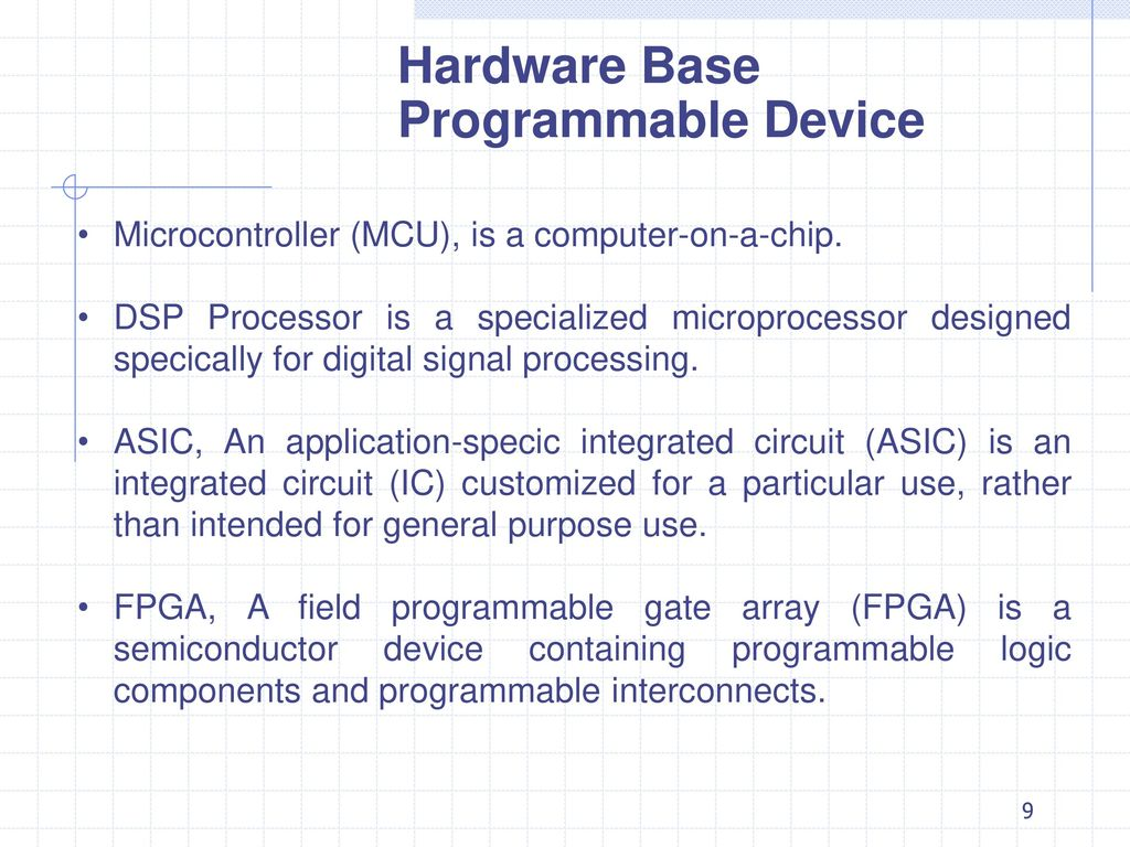 Programmable Logic Devices Ppt Download Microprocessor Dedicated Circuit 9 Hardware Base Device Microcontroller