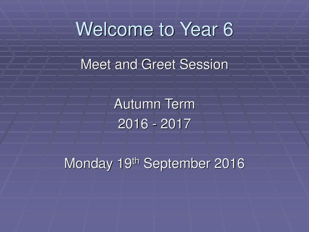 Welcome To Year 6 Meet And Greet Session Autumn Term Ppt Download