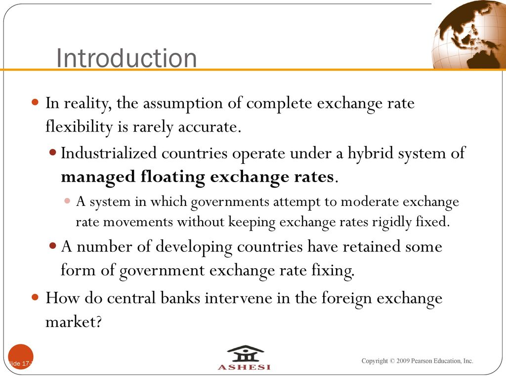 Introduction In Reality The Umption Of Complete Exchange Rate Flexibility Is Rarely Accurate