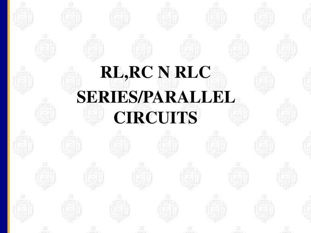 Rlrc N Rlc Series Parallel Circuits Ppt Download Circuit 1