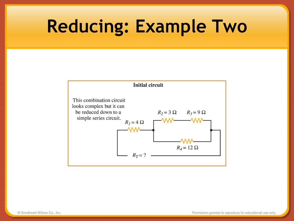 Combination Circuits Series Parallel Ppt Download Circuit Examples Real Life Added To The Reducing Example Two Goodheart Willcox Co Inc
