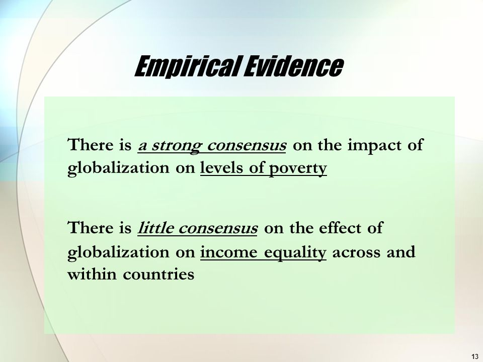 Empirical Evidence There is a strong consensus on the impact of globalization on levels of poverty.