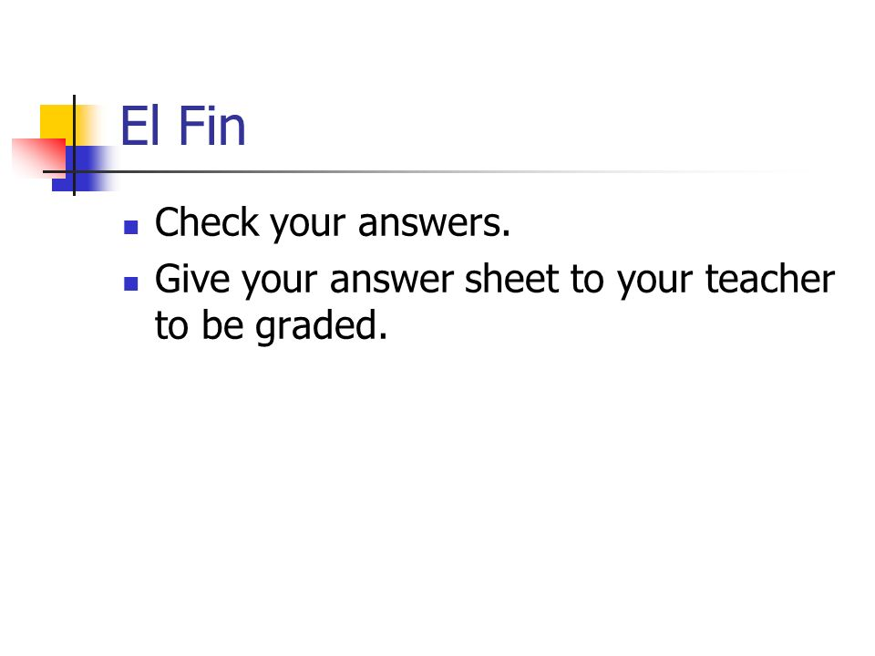 El Fin Check your answers.