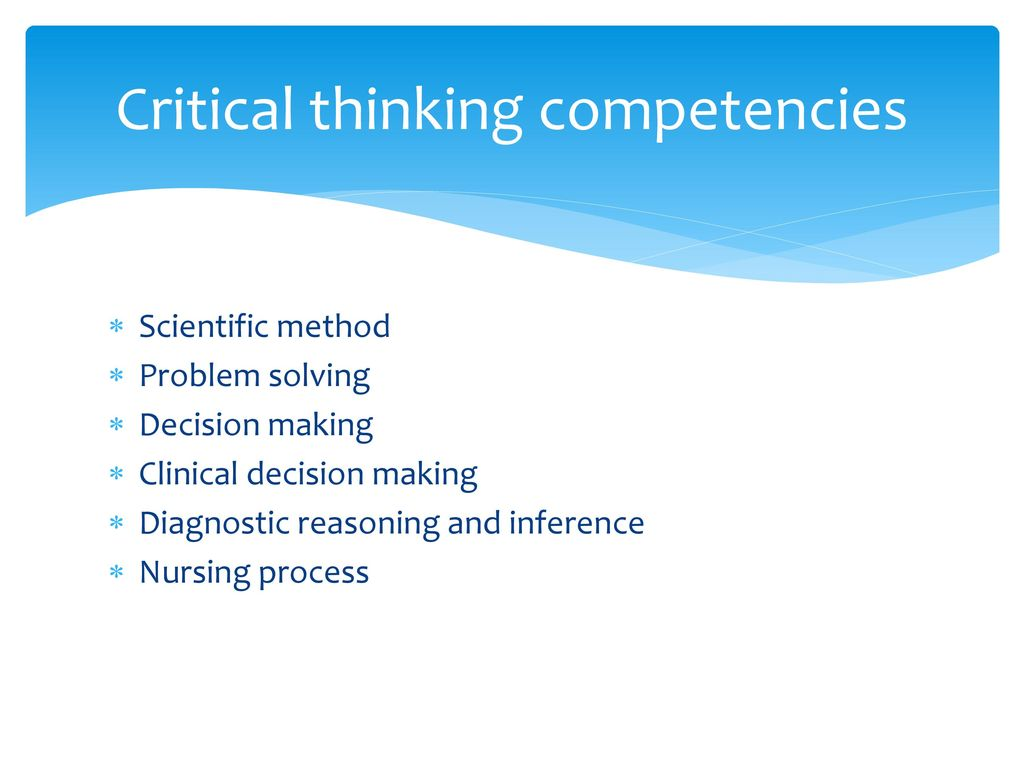 critical thinking decision making process The decision-making process in business is an important part of a company's success making the right decision relies on using the attributes of the following will show the relationship between decision making and critical thinking and how one company uses critical thinking in its decision.