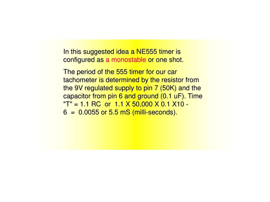 555 Timer Ppt Download Cmos 4017 Sequential In This Suggested Idea A Ne555 Is Configured As Monostable Or One Shot