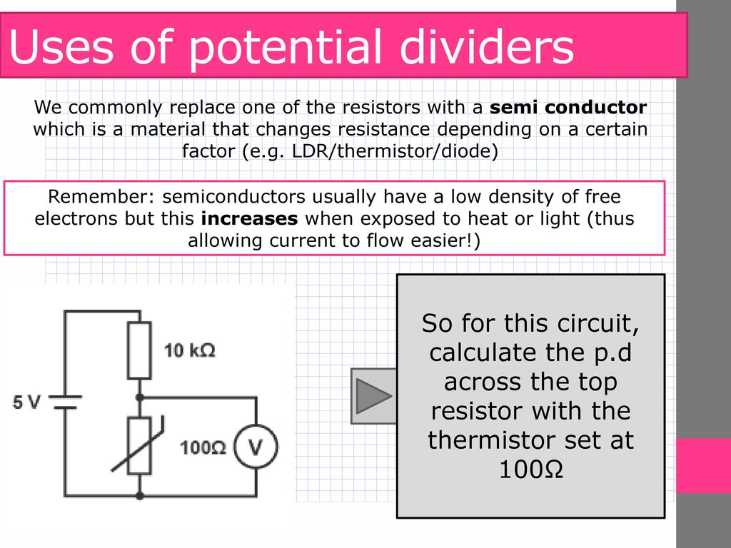 A Level Physics Electrical Quantities Potential Dividers Ppt This Is The Basic Voltage Divider Circuit By Changing Resistors Uses Of