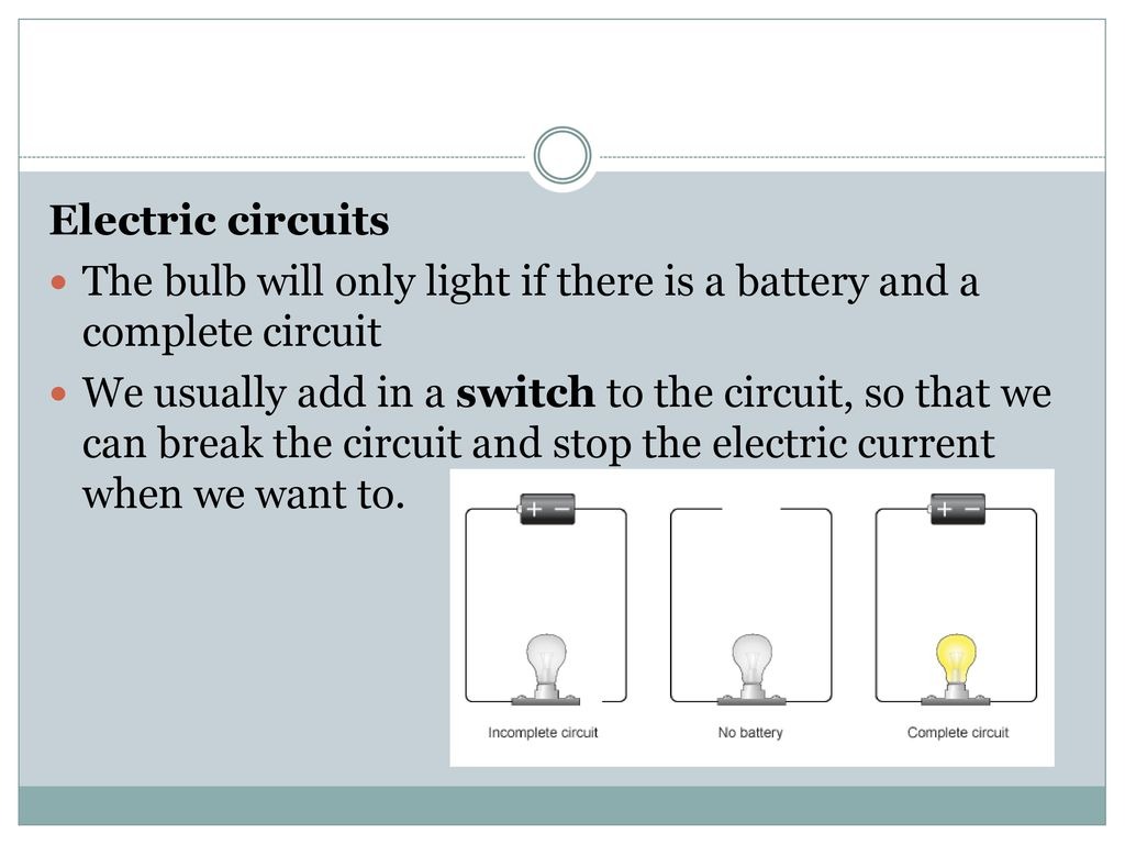 Electronics Circuits Ppt Download Electric Circuit With Switch Battery And Lamp A Series 10 The Bulb