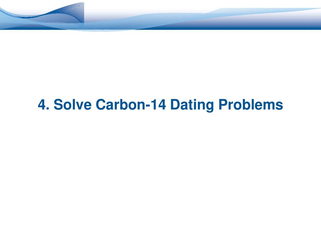Solving carbon dating problems
