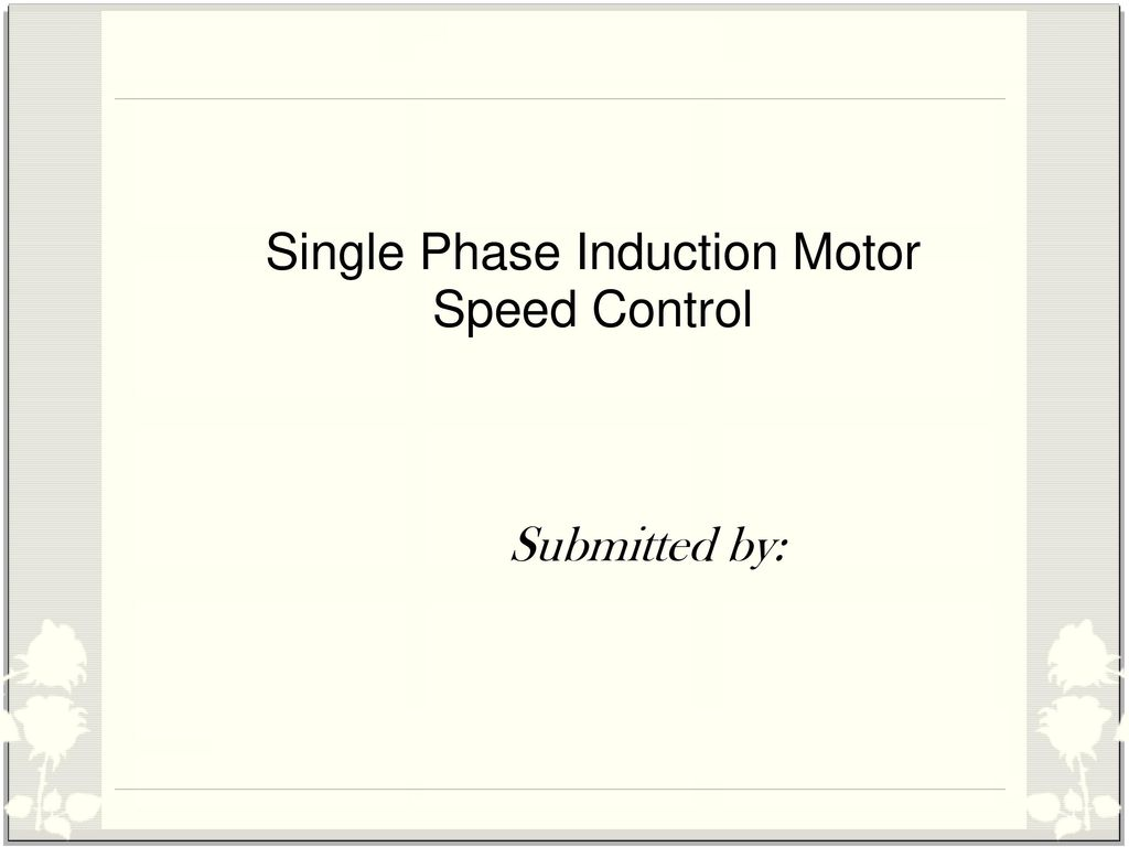 Single Phase Induction Motor Speed Control Ppt Download Scr Dimmer Schematic