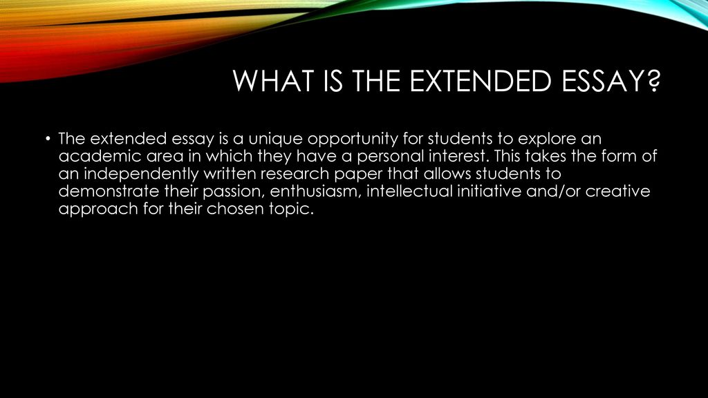 High School Entrance Essay What Is The Extended Essay Essay Health Care also Research Essay Proposal Extended Essay Class Of  And Beyond  Ppt Download Essay Examples English