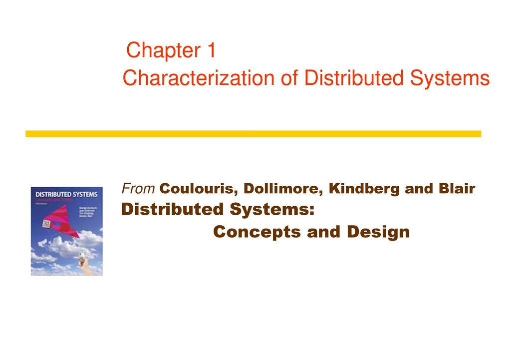 Chapter 1 Characterization Of Distributed Systems Ppt Download