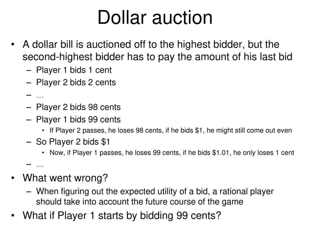 Dollar Auction A Bill Is Auctioned Off To The Highest Bidder But Second