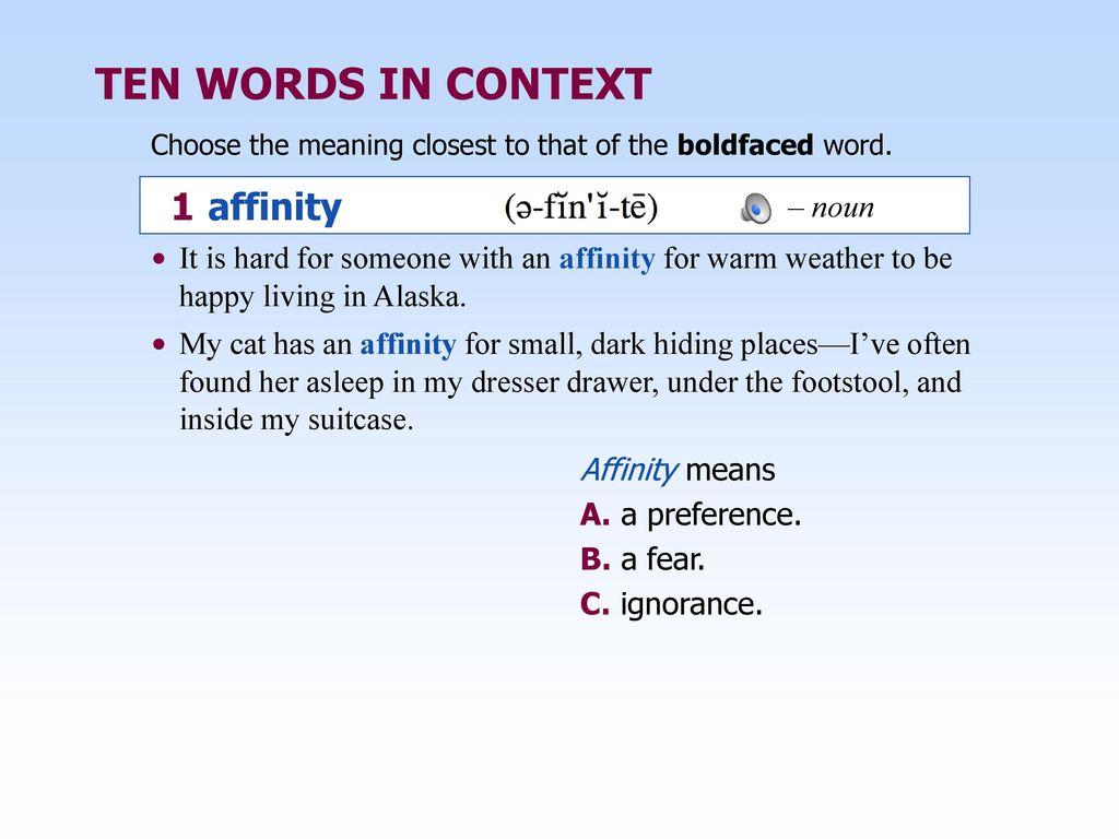 TEN WORDS IN CONTEXT 1 affinity – noun