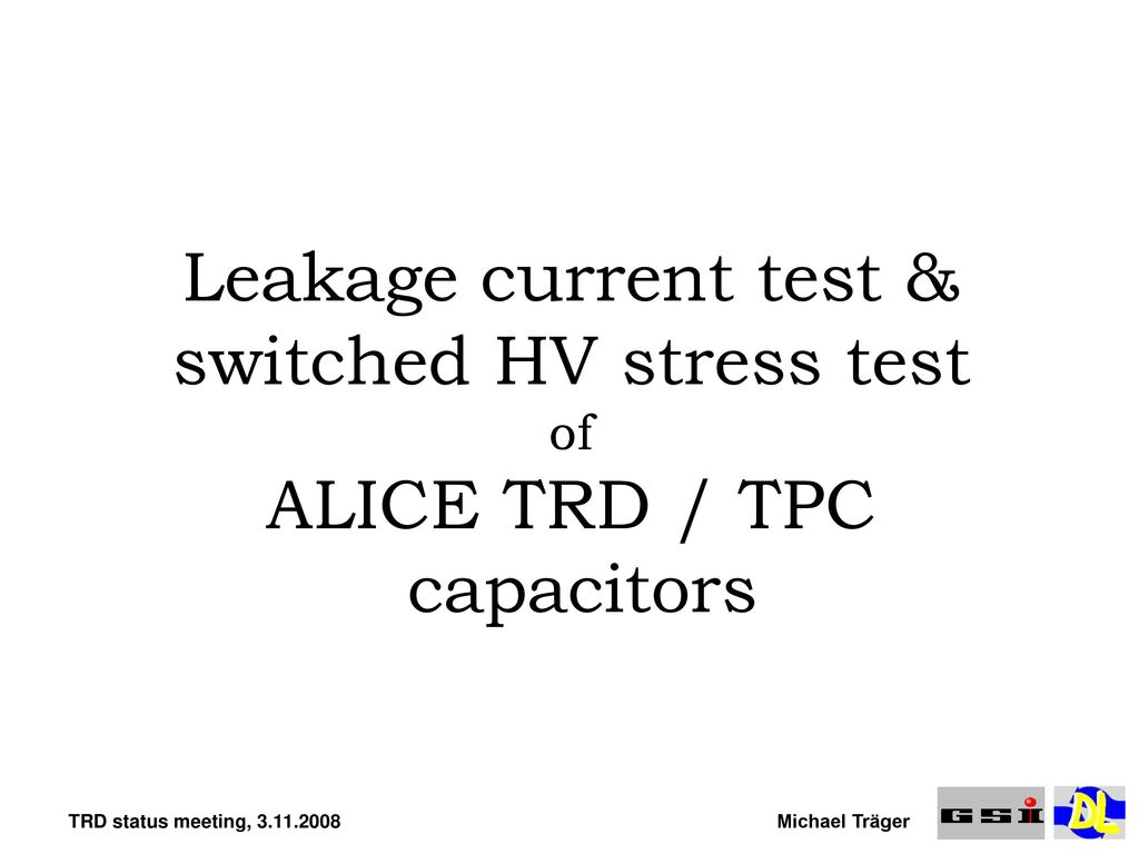 Leakage Current Test Switched Hv Stress Of Alice Trd Tpc Capacitor Circuit Tester 1