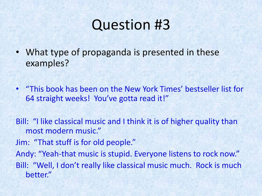 Question #3 What type of propaganda is presented in these examples
