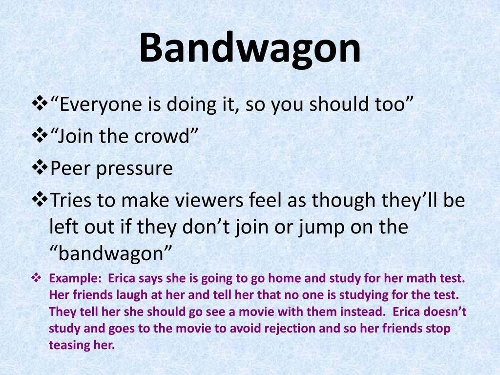 Bandwagon Everyone is doing it, so you should too Join the crowd