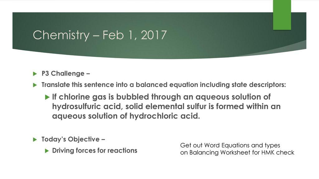 Chemistry Feb 1 2017 P3 Challenge Ppt Download. Worksheet. Translating Word Equations Chemistry Worksheet Unit 4 At Mspartners.co
