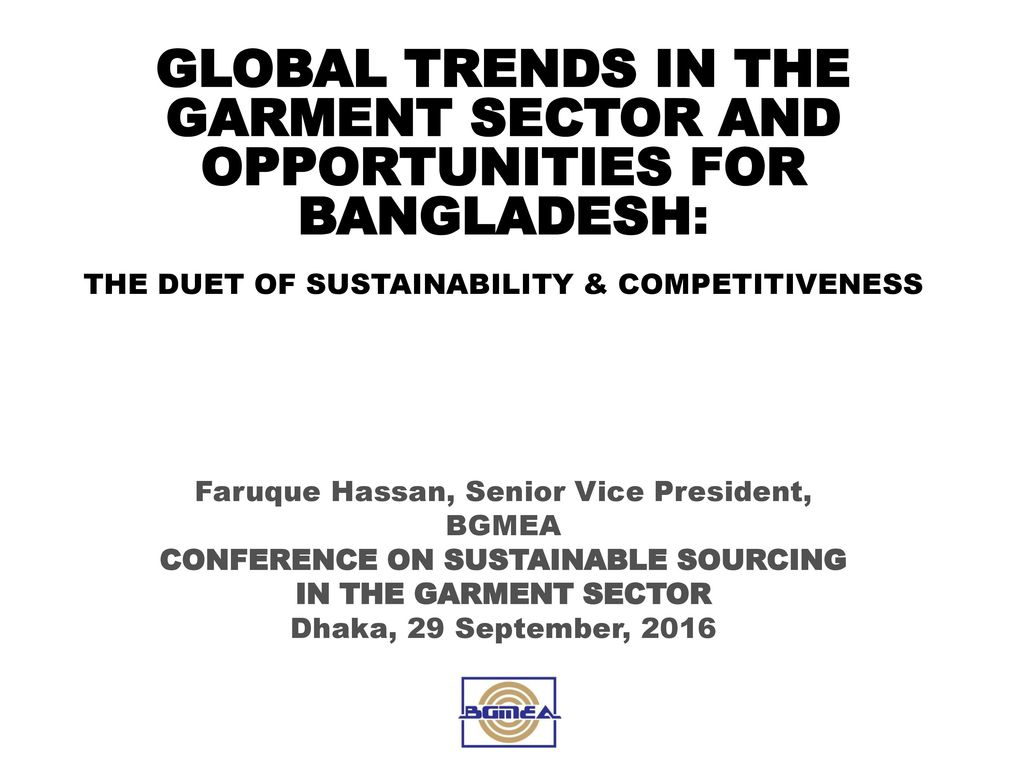 GLOBAL TRENDS IN THE GARMENT SECTOR AND OPPORTUNITIES FOR