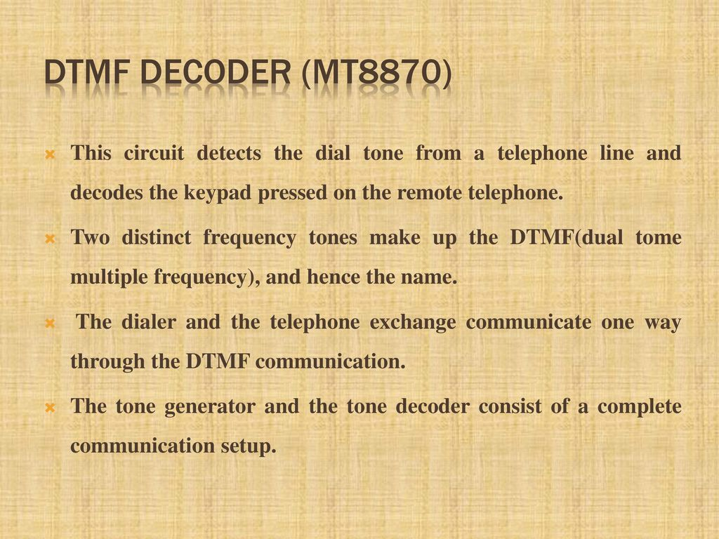 Cell Phone Operated Sage Robot Ppt Download Dtmf Decoder Touch Tone Decoding Based On A Mt8870 10 This Circuit Detects The Dial