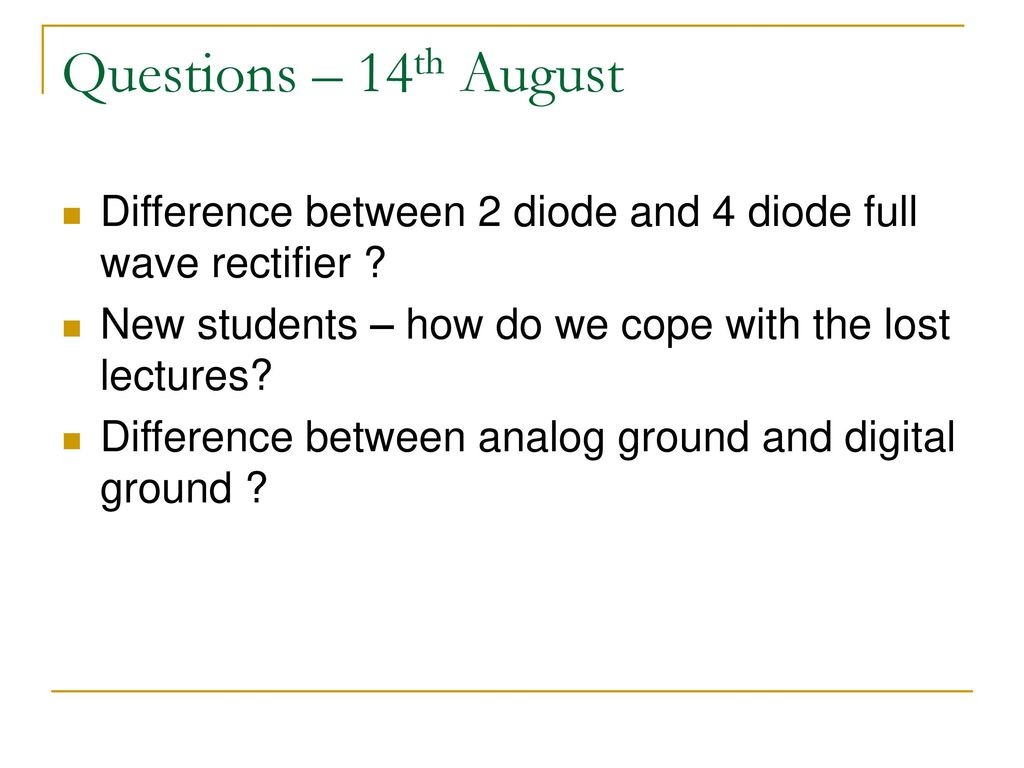 Diode Circuits And Dc Power Supply Ppt Download Circuit Full Wave Capacitor Choke Questions 14th August Difference Between 2 4 Rectifier New Students