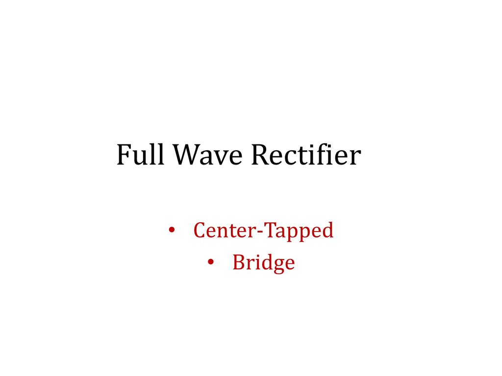 Recall Lecture 7 Voltage Regulator Using Zener Diode Ppt Download 3 Full Wave Rectifier Center Tapped Bridge
