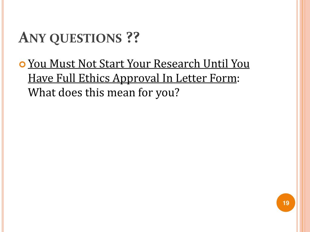 Applying for ethical approval ppt download 19 any questions thecheapjerseys Choice Image