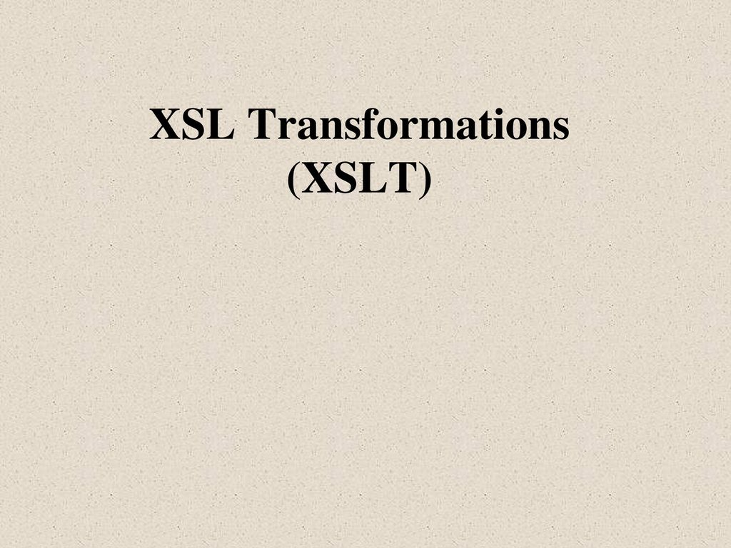 Xsl Transformations Xslt Ppt Download