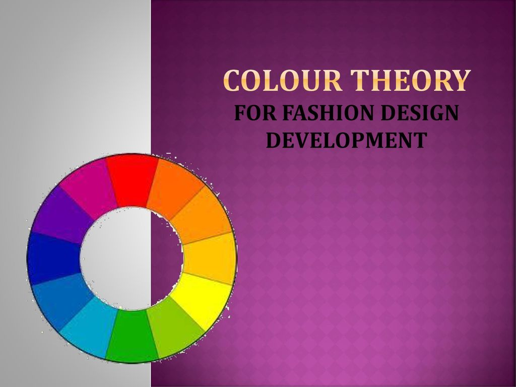 Colour Theory For Fashion Design Development Ppt Download