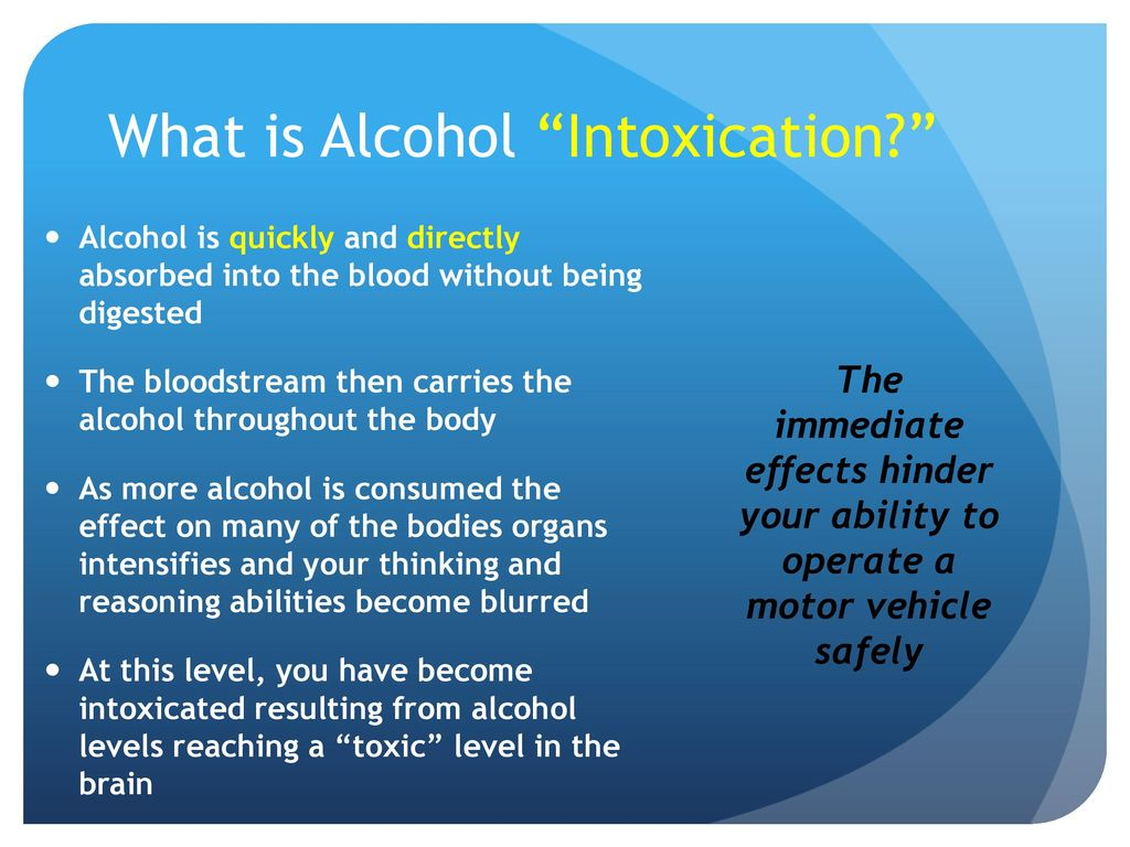 What is intoxication