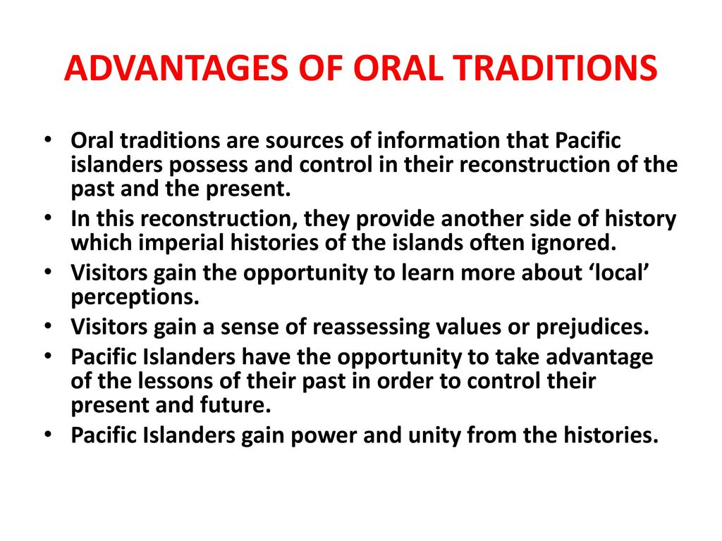 disadvantages of oral tradition