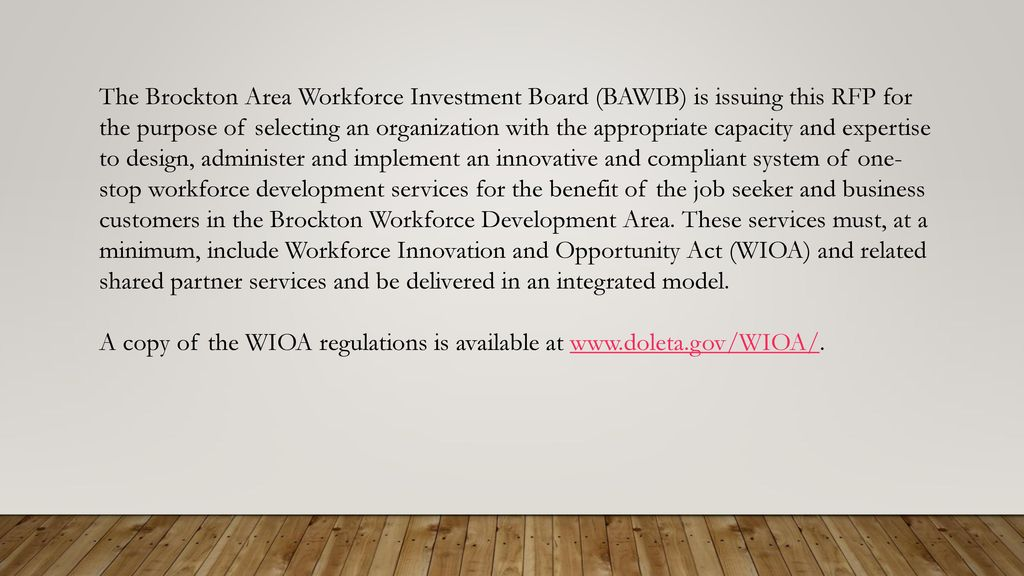 The Brockton Area Workforce Investment Board (BAWIB) is