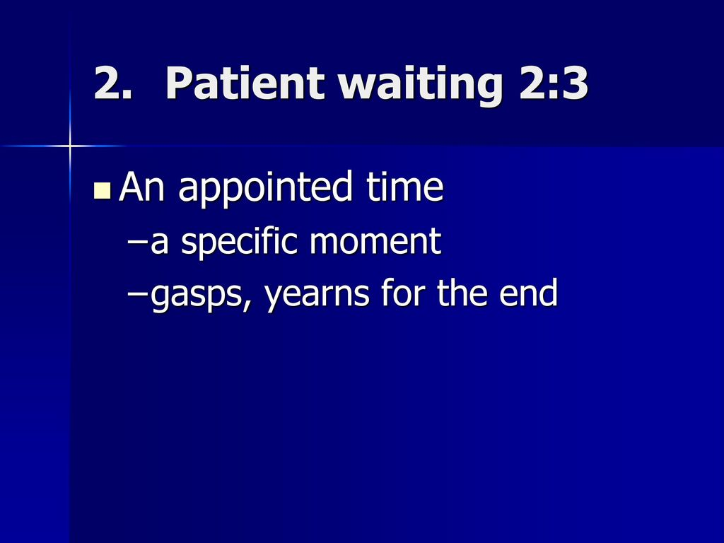be patient and wait